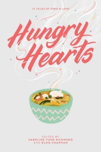 book cover of Hungry Hearts: 13 Tales of Food & Love / edited by Elsie Chapman & Caroline Tung Richmond. Published by Simon Pulse | recommended on BooksYALove.com