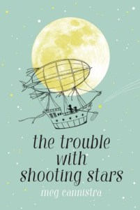 book cover of The Trouble With Shooting Stars, by Meg Cannistra. Published by Simon & Schuster Books for Young Readers | recommended on BooksYALove.com