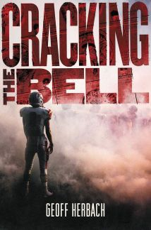 book cover of Cracking the Bell, by Geoff Herbach. Published by Katherine Tegen Books/HarperCollins | recommended on BooksYALove.com