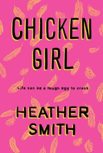 book cover of Chicken Girl, by Heather Smith. Published by Penguin Teen | recommended on BooksYALove.com