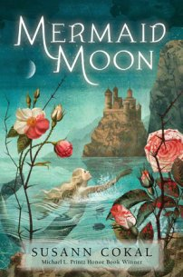 book cover of Mermaid Moon, by Susann Cokal. Published by Candlewick Books | recommended on BooksYALove.com