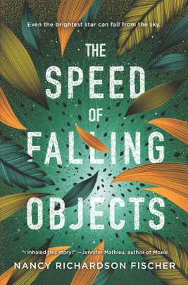 book cover of The Speed of Falling Objects, by Nancy Richardson Fischer. Published by Inkyard Press/Harlequin | recommended on BooksYALove.com