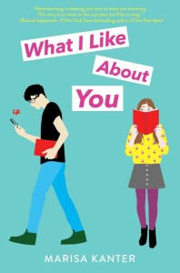 book cover of What I Like About You, by Marisa Kanter. Published by Simon Teen | recommended on BooksYALove.com