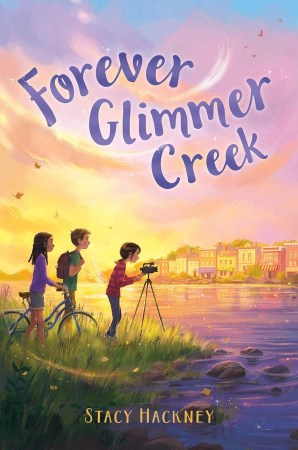 book cover of Forever Glimmer Creek, by Stacy Hackney. Published by Simon & Schuster Books for Young Readers | recommended on BooksYALove.com