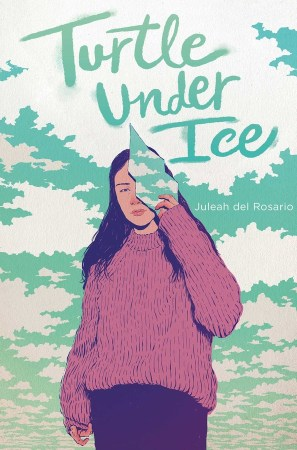 book cover of Turtle Under Ice, by Juleah del Rosario. Published by Simon Pulse | recommended on BooksYALove.com
