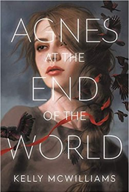 book cover of Agnes at the End of the World, by Kelly McWilliams. Published by Little Brown | recommended on BooksYALove.com
