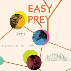 CD cover of Easy Prey, by Catherine Lo. Read by Nick Mondelli, Elizabeth Cottle, Jack Meloche. Published by Dreamscape Media | recommended on BooksYALove.com
