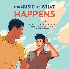 CD cover of The Music of What Happens,  by Bill Konigsberg. Read by Joel Froomkin & Anthony Rey Perez.  Published by Scholastic Audio | recommended on BooksYALove.com