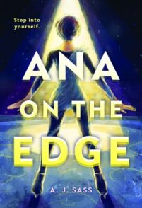 book cover of Ana on the Edge, by A. J. Sass. Published by Little, Brown | BooksYALove.com