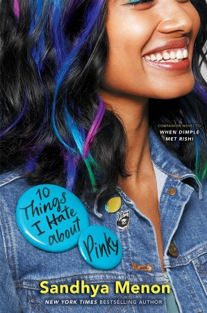 book cover of 10 Things I Hate About Pinky, by Sandhya Menon, Published by Simon Pulse | recommended on BooksYALove.com