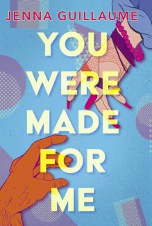 book cover of You Were Made for Me, by Jenna Guillaume. Published in USA by Peachtree Publishing | recommended on BooksYALove.com