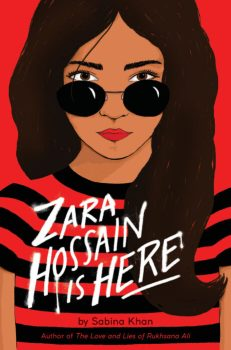 book cover of Zara Hossain is Here, by Sabina Khan, Published by Scholastic Press | recommended on BooksYALove.com