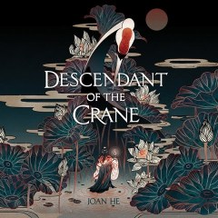 CD cover of audiobook Descendant of the Crane, by Joan He. Read by Nancy Wu, published by Dreamscape | recommended on BooksYALove.com