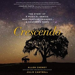 CD cover of audiobook Crescendo:The Story of a Musical Genius Who Forever Changed a Southern Town, by Allen Cheney, Julie Cantrell [Contributor].Read by Allen Cheney. Published by Thomas Nelson | recommended on BooksYALove.com