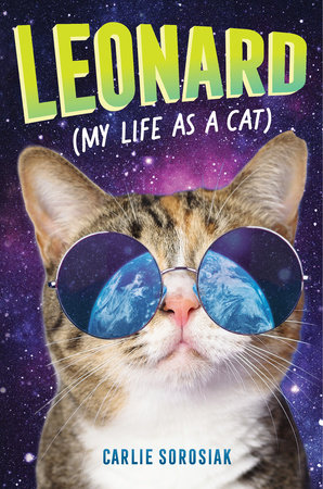 book cover of Leonard (My Life as a Cat), by Carlie Sorosiak. Published by Walker Books US | recommended on BooksYALove.com