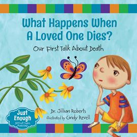 What Happens When A Lovd One Dies? Our First Talk about Death