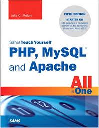 sam teach yourself PHP, Mysql and Apache