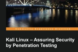 Kali Linux-Assuring Security by Penetration Testing