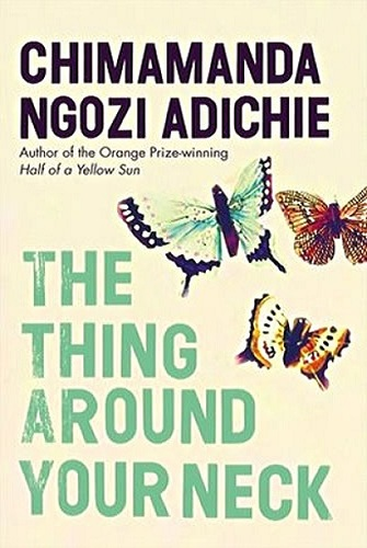 The Thing Around your neck | Chimamanda Ngozi Adichie