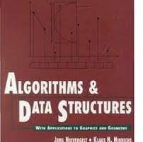 Algorithms and Data Structures With Applications to Graphics and Geometry