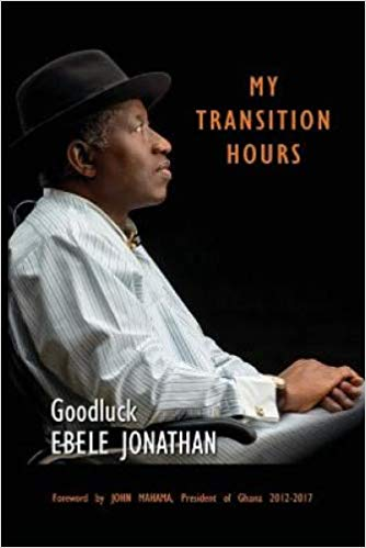 My Transition Hours (Paper Back) by Goodluck Ebele Jonathan