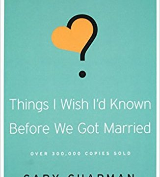Things I Wish I'd Known Before We Got Married by Gary C