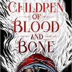 Children of Blood and Bone (Legacy of Orïsha #1)
