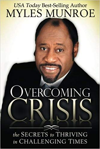 Download overcoming crisis by myles munroe