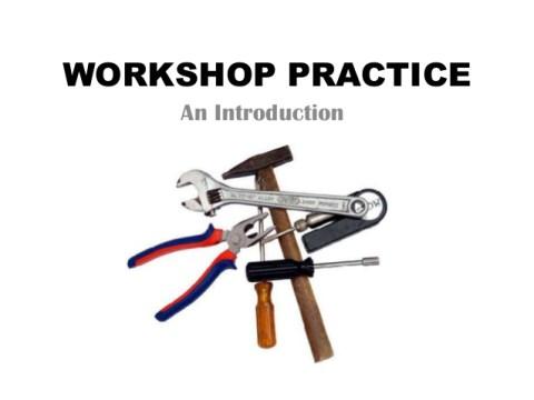 DOWNLOAD BASIC WORKSHOP PRACTICE (TME 121) LECTURE SLIDES