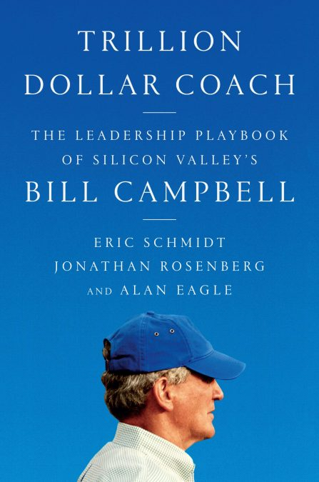 Trillion Dollar Coach by Eric Schmidt and others