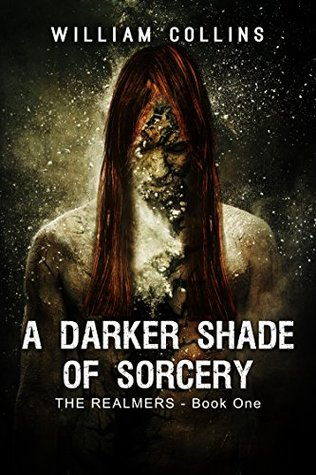 A Darker Shade of Sorcery The Realmers, Book 1