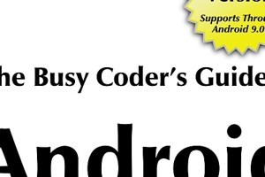 The Busy Coders Guide to Android Development Version 7.0 pdf