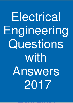 Electrical Engineering Questions with Answers 2017 pdf