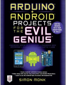 Arduino + Android Projects for the Evil Genius PDF