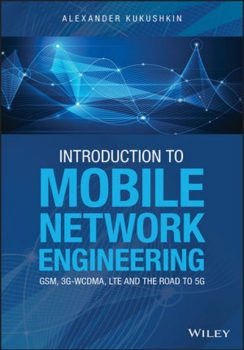 Introduction to Mobile Network Engineering by Alexander Kukushkin