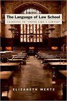 The Language of Law School by Elizabeth Mertz