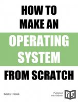How to Make a Computer Operating System from Scratch using C/C++ PDF