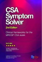 CSA Symptom Solver Clinical Frameworks for the MRCGP CSA Exam