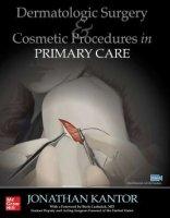 Dermatologic Surgery & Cosmetic Procedures in Primary Care Practice PDF