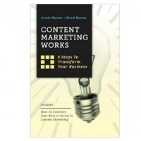 Content Marketing Works by Arnie Kuenn PDF