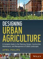 Designing Urban Agriculture by April Philips PDF