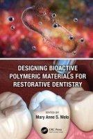 Designing Bioactive Polymeric Materials for Restorative Dentistry PDF