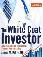 The White Coat Investor A Doctor's Guide to Personal Finance and Investing PDF