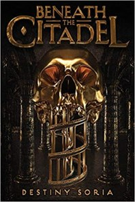 Beneath the Citadel by Destiny Soria PDF