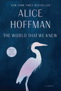 The World That We Knew by Alice Hoffman PDF