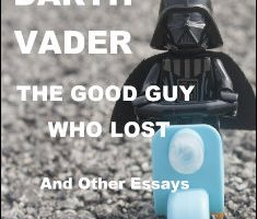 Darth Vader - The Good Guy Who Lost By M S Lawson