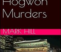 The Hogwon Murders By Mark Hill