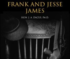 Life and Adventures of Frank and Jesse James By J. A. Dacus
