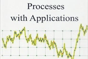 Probability Theory and Stochastic Processes with Applications By Oliver Knill