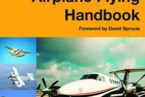 Airplane Flying Handbook By Federal Aviation Administration and David Soucie